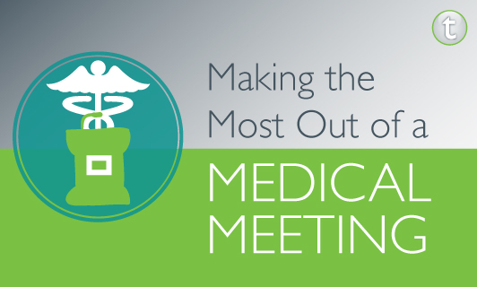 Making the most out of a medical meeting